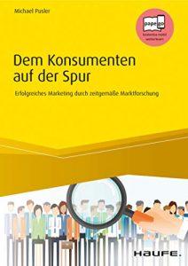 Dem Konsumenten auf der Spur | Michael Pusler | Haufe